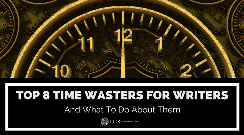top 8 time wasters for writers and what to do about them