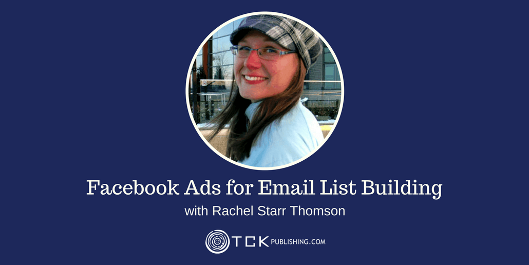 164: Facebook Ads for Email List Building with Rachel Starr Thomson