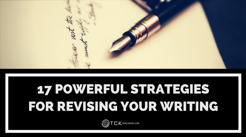 17 Powerful Revision Strategies for Your Writing
