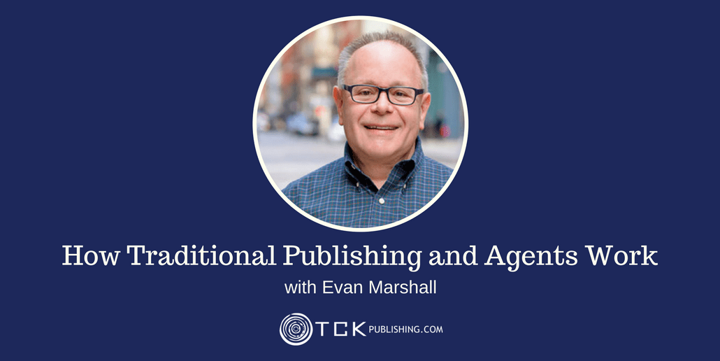 165: How Traditional Publishing and Agents Work with Evan Marshall
