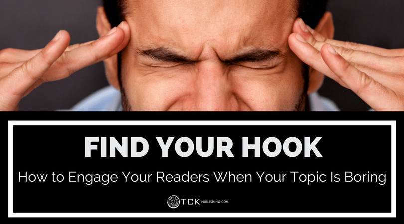 how to find a hook for a boring writing topic