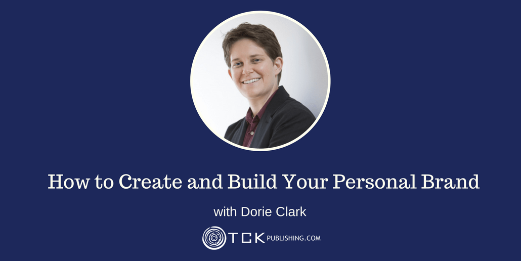 how to create and build your personal brand dorie clark