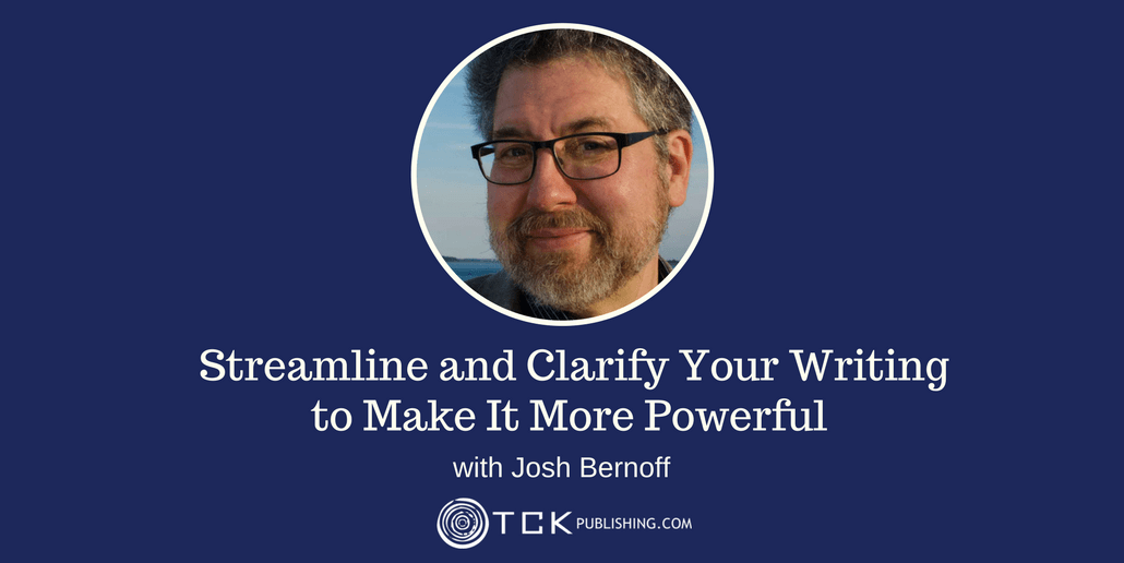 177: Streamline and Clarify Your Writing to Make It More Powerful with Josh Bernoff
