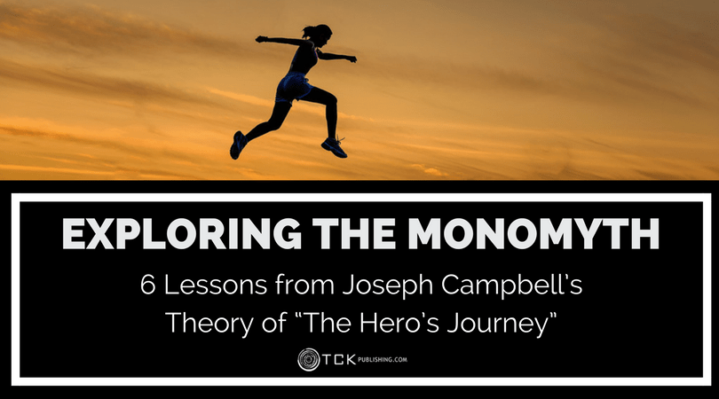 "Exploring the Monomyth: 6 Lessons from Joseph Campbell's Theory of ""The Hero's Journey"""