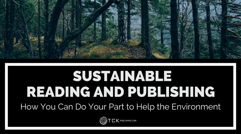 Sustainable Reading and Publishing: How You Can Do Your Part to Help the Environment