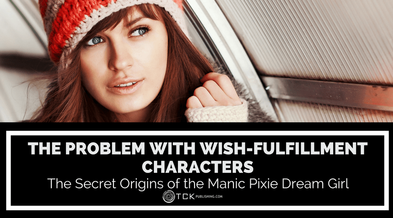 The Problem with Wish-Fulfillment Characters: The Secret Origins of the Manic Pixie Dream Girl