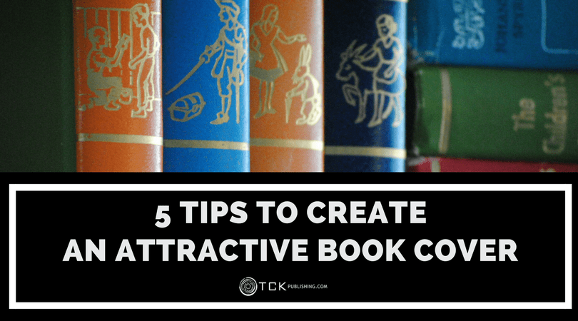 5 Tips to Create an Attractive Book Cover
