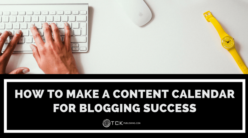 How to Make a Content Calendar for Blogging Success