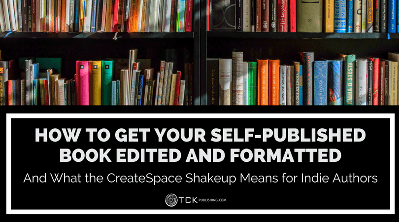 how to get your self-published book edited and formatted createspace