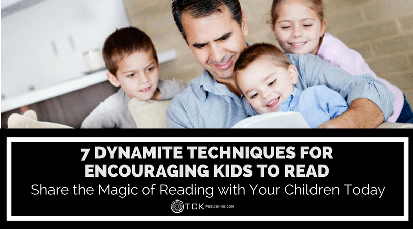 7 Dynamite Techniques for Encouraging Kids to Read