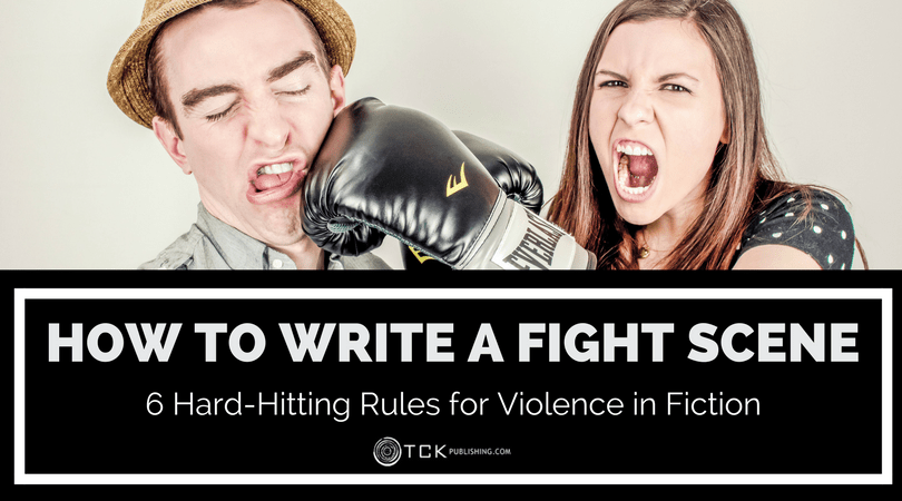 How To Write a Fight Scene: 6 Hard-Hitting Rules for Violence in Fiction