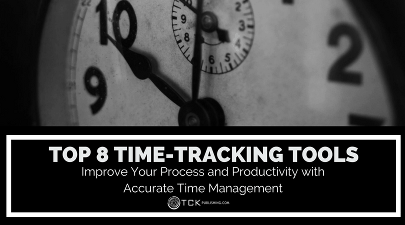 Top 8 Online Time-Tracking Tools: Improve Your Process and Productivity with Accurate Time Management