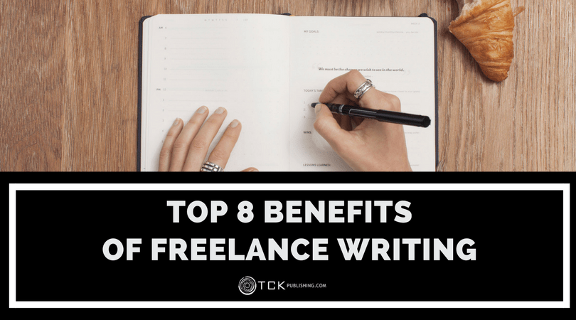 Top 8 Benefits of Freelance Writing