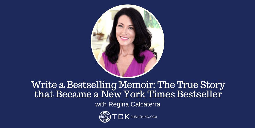 179: Write a Bestselling Memoir: The True Story that Became a New York Times Bestseller with Regina Calcaterra