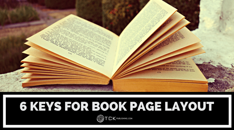 6 Keys for Book Page Layout: Don't Ignore These Design Rules If You're Self-Publishing