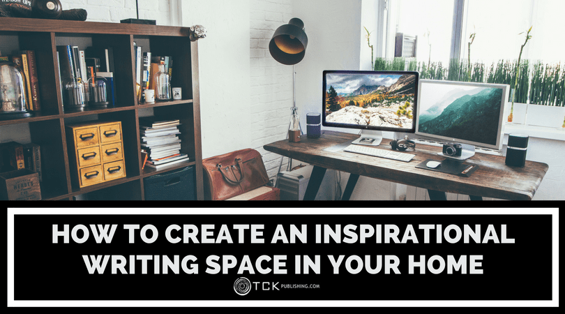 7 Tips to Create an Inspiring Writing Space and Workstation