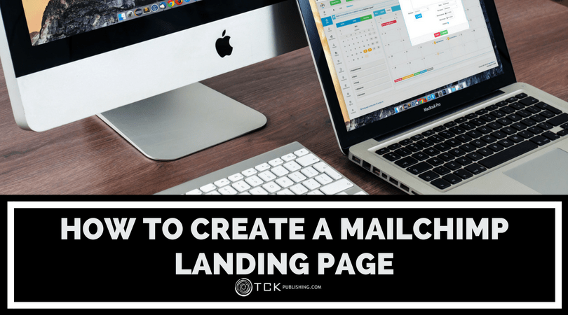 How to Create a Mailchimp Landing Page