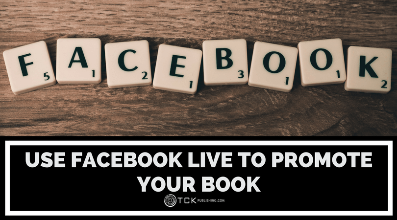 How to Use Facebook Live to Promote Your Book