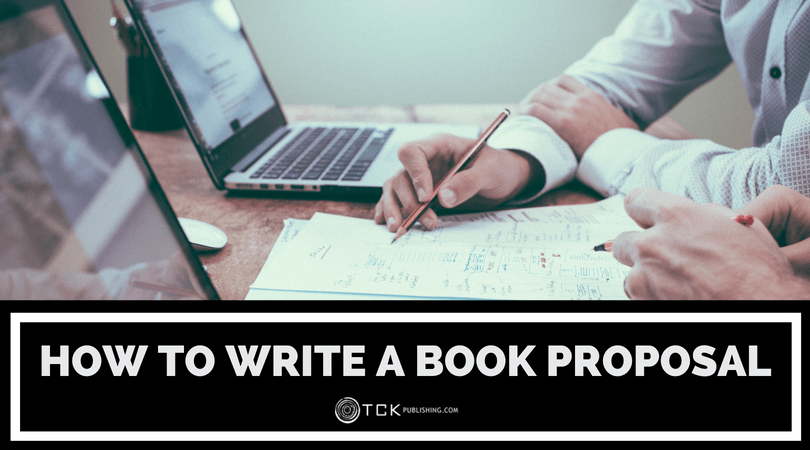 How to Write a Book Proposal: Including a Template, Samples, and Instructions