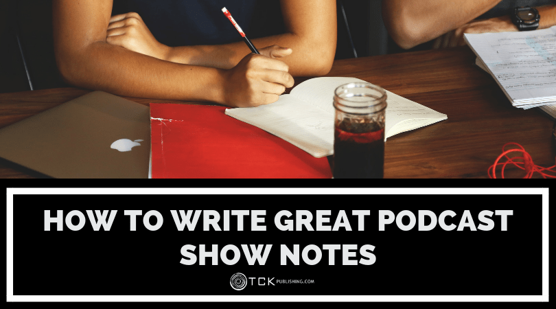 How to Write Great Podcast Show Notes image