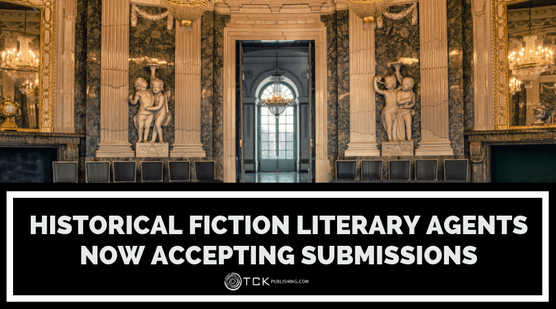 Historical Fiction Literary Agents Now Accepting Submissions | TCK