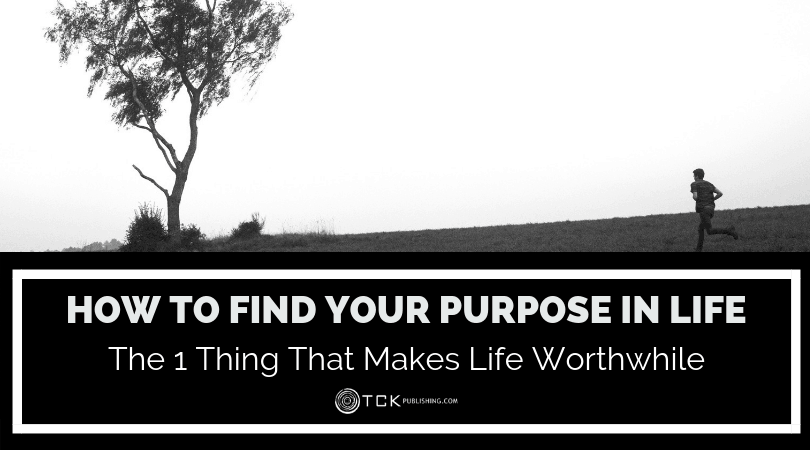 How to Find Your Purpose in Life: What Makes Life Worthwhile