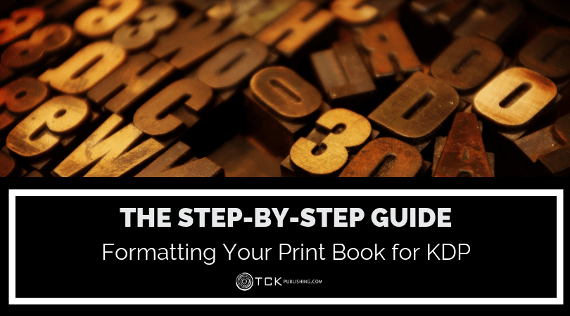 The Step-by-Step Guide to Formatting Your Print Book for KDP