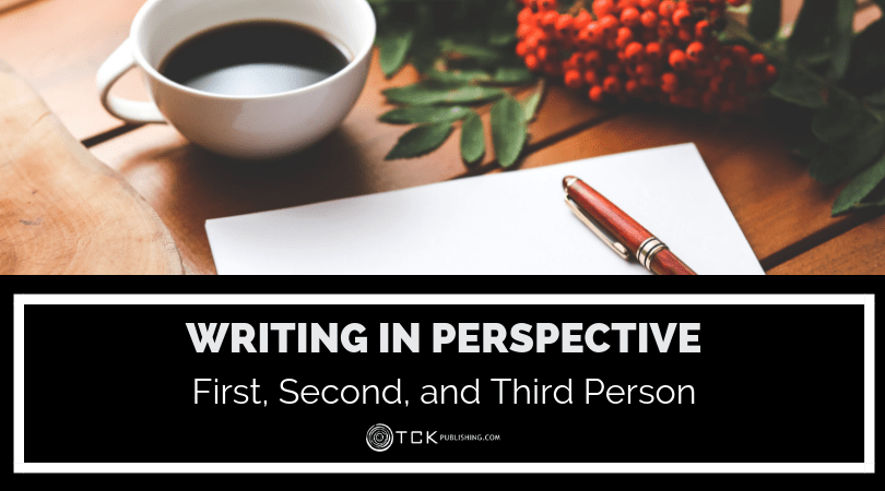 Writing in Perspective: First, Second, and Third Person