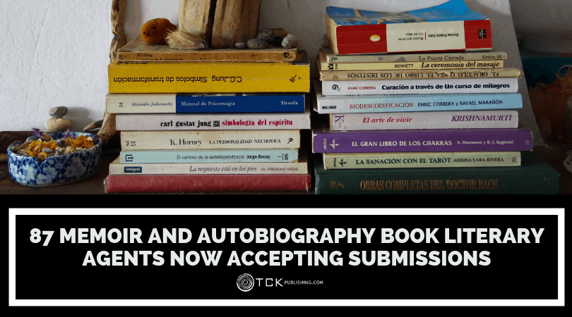 87 Memoir and Autobiography Book Literary Agents Now Accepting Submissions