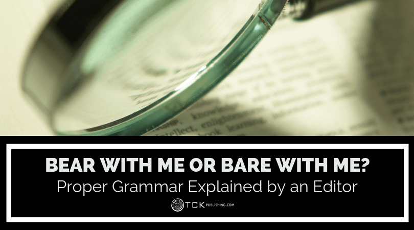 Bear with Me or Bare with Me_ Proper Grammar Explained by an Editor image