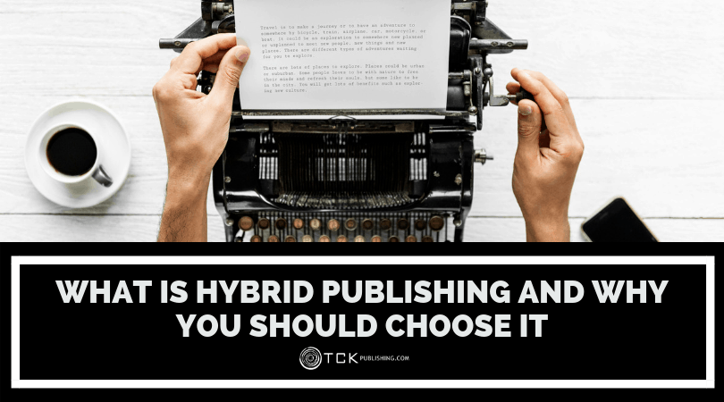 What is Hybrid Publishing and Why You Should Choose It