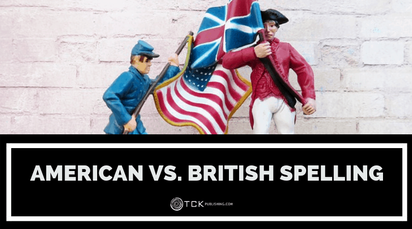 American vs. British Spelling: Orthography and Alternate Spellings of Common Words
