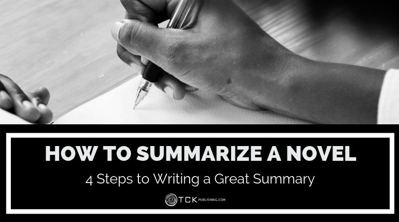 How to Summarize a Novel: 4 Steps to Writing a Great Summary