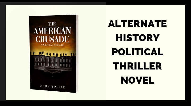 Alternate History Political Thriller Novel
