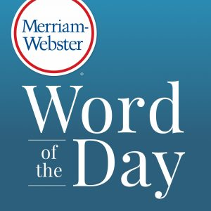 Merriam-Webster's Word of the Day image