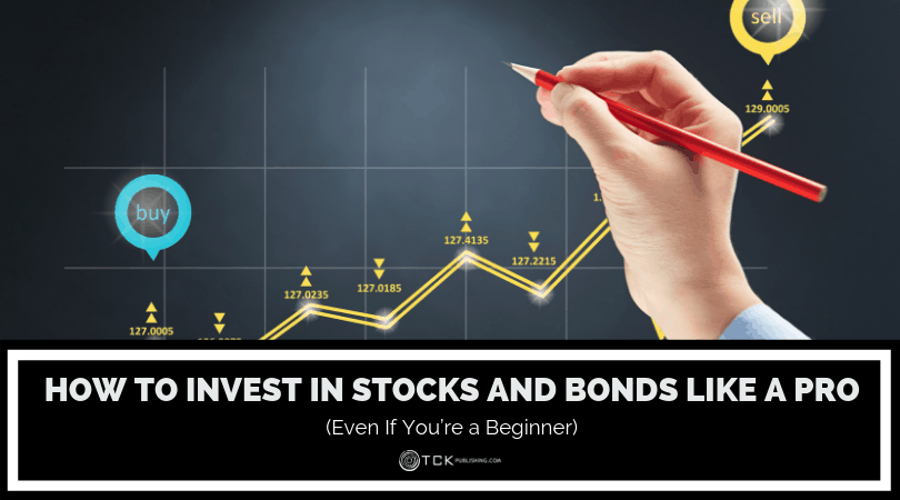 How to Invest in Stocks and Bonds like a Pro (Even If You're a Beginner)