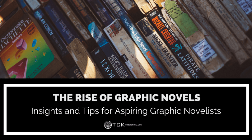 The Rise of Graphic Novels: Insights and Tips for Aspiring Graphic Novelists