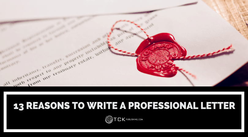 13 Reasons to Write a Professional Letter and How To Do It