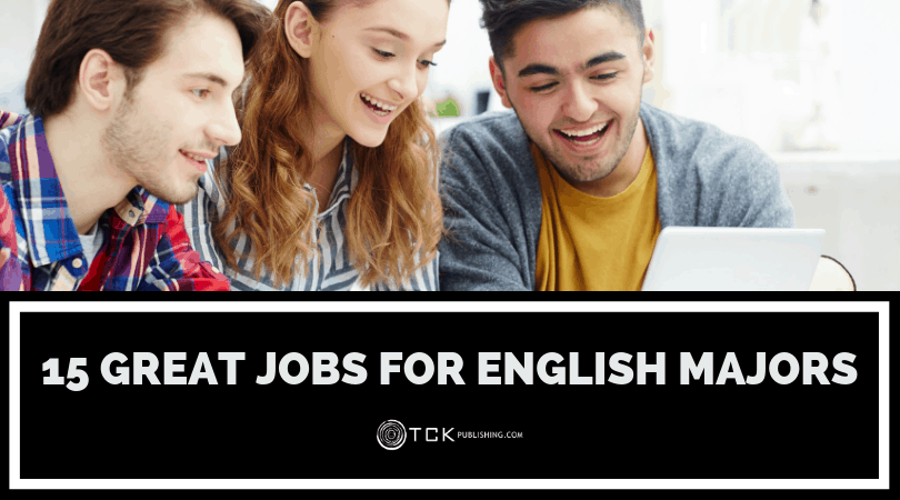 "15 Great Jobs for English Majors: How to Turn Your ""Useless"" Degree Into a Successful Career"
