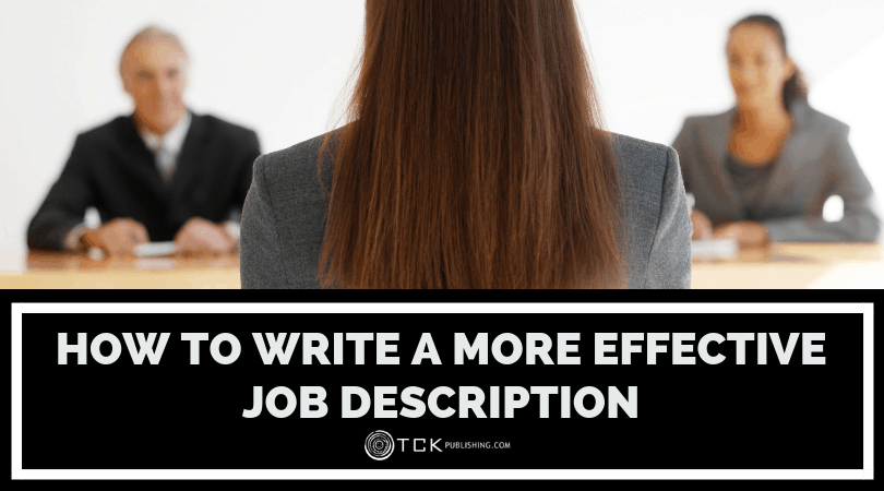 How to Write a More Effective Job Description: 7 Tips for Attracting Dream Candidates