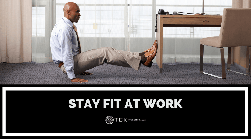 Stay Fit At Work: 8 Exercises You Can Do From Your Desk