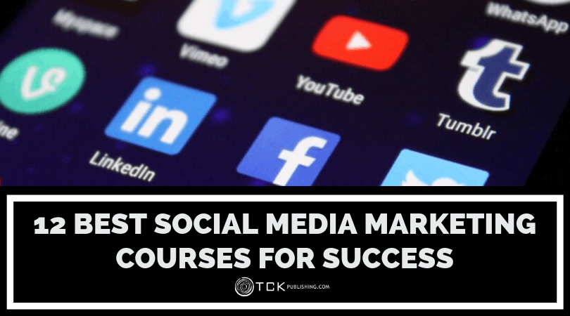 12 Best Social Media Marketing Courses for Success