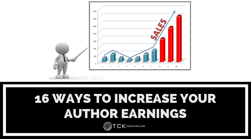 16 Ways to Increase Your Author Earnings and Earn a Full-Time Income as an Author