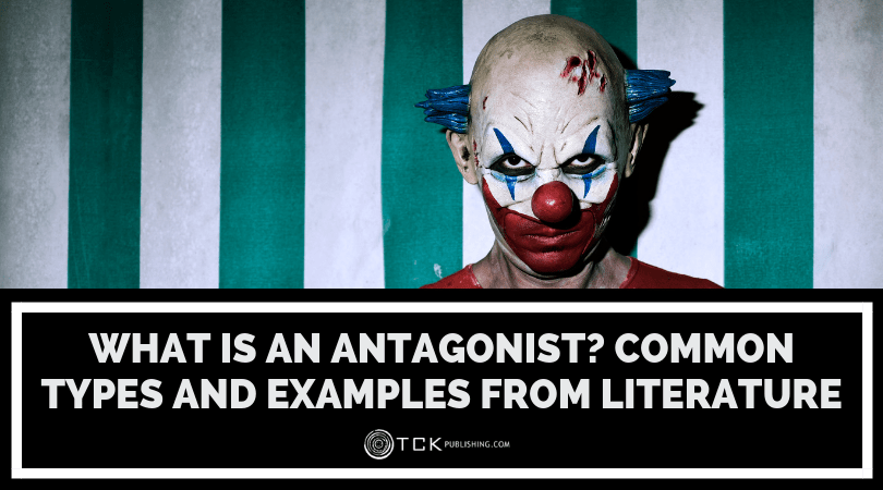 What is an Antagonist? Common Types and Examples from Literature