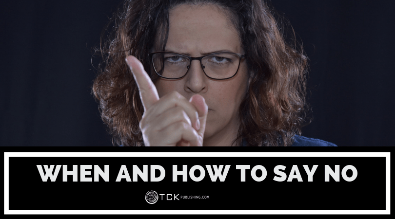 When and How to Say No: Personal and Professional Tips for Getting What You Really Want