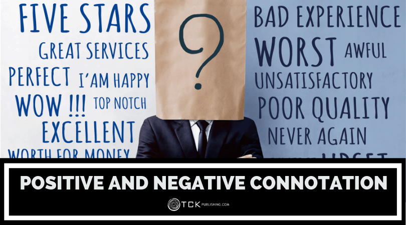 Positive and Negative Connotation: What Do You Really Mean?