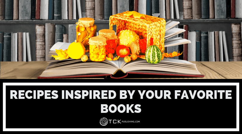 Food from Fiction: Recipes Inspired by Your Favorite Books