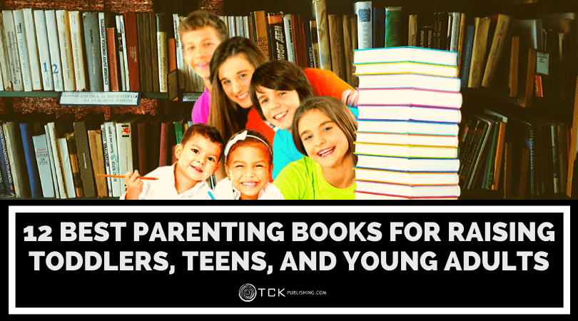 12 Best Parenting Books for Raising Toddlers, Teens, and Young Adults Image