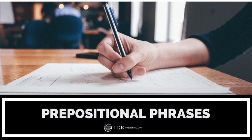 Prepositional Phrases: Definition, Examples, and Tips