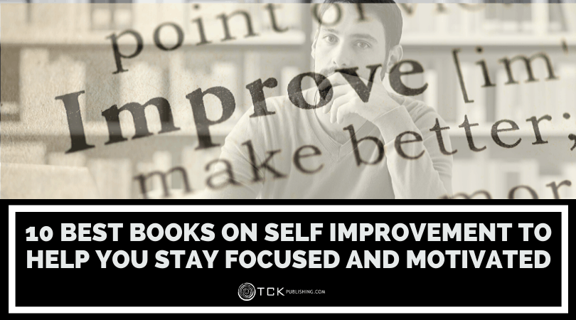 10 Best Books on Self Improvement to Help You Stay Focused and Motivated Image